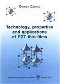 Technology, properties and applications of pzt thin films - okładka książki