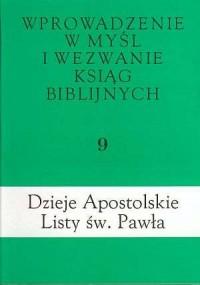 Wprowadzenie w myśl i wezwanie ksiąg biblijnych. Tom 9. Dzieje Apostolskie. Listy św. Pawła - okładka książki