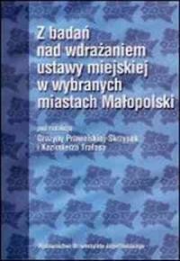 Z badań nad wdrażaniem ustawy miejskiej w wybranych miastach Małopolski - okładka książki