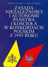 Zasada niezależności i autonomii Państwa i Kościoła w konkordacie Polskim z 1993 roku - okładka książki
