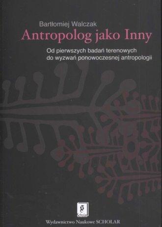 Antropolog jako Inny. Od pierwszych - okładka książki