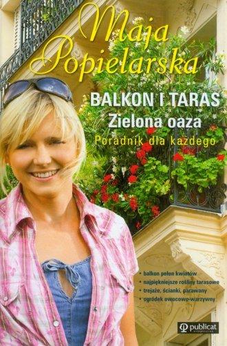 Balkon i taras. Zielona oaza. Poradnik - okładka książki