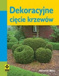 Dekoracyjne cięcie krzewów - okładka książki