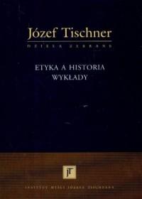 Etyka a historia. Wykłady - okładka książki