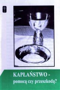 Kapłaństwo - pomocą czy przeszkodą? - okładka książki