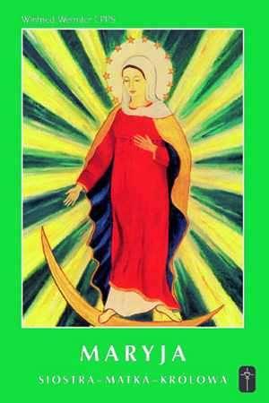 Maryja - Siostra - Matka - Królowa - okładka książki