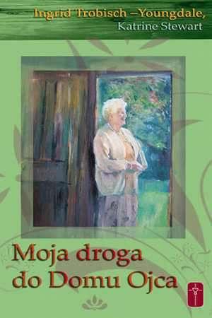 Moja droga do domu Ojca - okładka książki