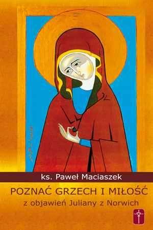 Poznać grzech i miłość z objawień - okładka książki