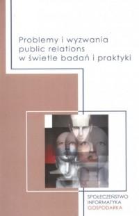 Problemy i wyzwania public relations w świetle badań i praktyki - okładka książki