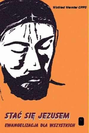 Stać się Jezusem. Ewangelizacja - okładka książki