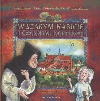 W szarym habicie i czarnym kapturze - okładka książki