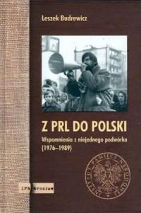 Z PRL do Polski. Wspomnienia z niejednego podwórka (1976-1989) - okładka książki