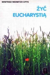 Żyć Eucharystią - okładka książki