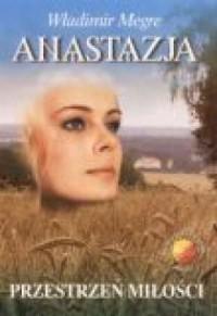 Anastazja cz. 3. Przestrzeń miłości - okładka książki