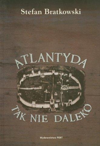 Atlantyda tak niedaleko - okładka książki