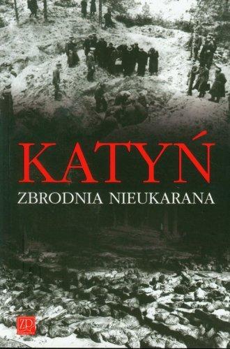 Katyń. Zbrodnia nieukarana - okładka książki