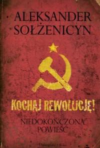 Kochaj Rewolucję! Niedokończona - okładka książki
