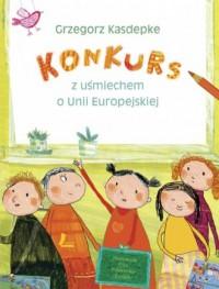 Konkurs. Z uśmiechem o Unii Europejskiej - okładka książki