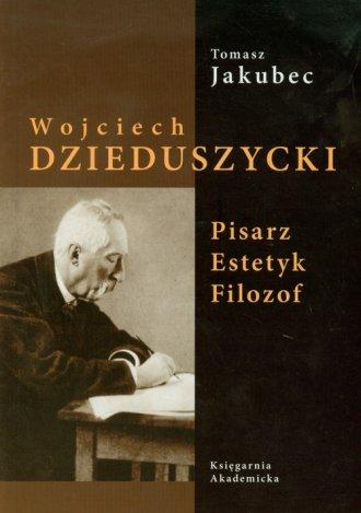 Wojciech Dzieduszycki. Pisarz, - okładka książki