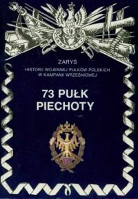 73 Pułk Piechoty. Seria: Zarys - okładka książki