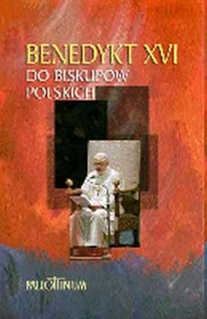 Benedykt XVI. Do biskupów polskich - okładka książki