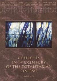 Churches in the Century Of the Totalitarian Systems. Vol. 1-2 - okładka książki