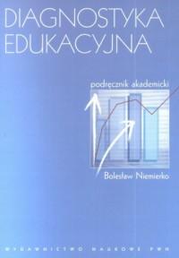 Diagnostyka edukacyjna. Podręcznik akademicki - okładka książki