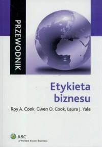 Etykieta biznesu. Przewodnik - okładka książki