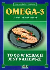 Omega- 3. To, co w rybach jest najlepsze - okładka książki