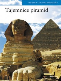 Tajemnice piramid. Tajemnice i zagadki przeszłości - okładka książki