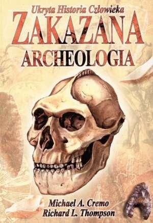 Zakazana Archeologia. Ukryta Historia - okładka książki