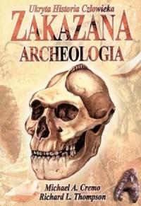 Zakazana Archeologia. Ukryta Historia Człowieka - okładka książki