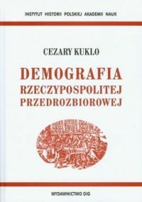 Demografia Rzeczypospolitej przedrozbiorowej - okładka książki