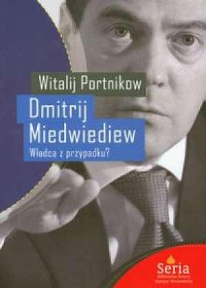 Dmitrij Miedwiediew Władca z przypadku - okładka książki