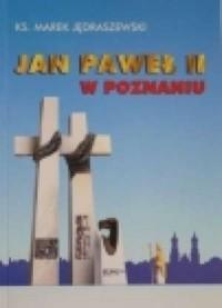 Jan Paweł II w Poznaniu - okładka książki