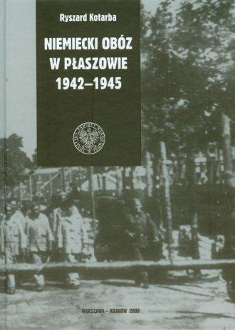 Niemiecki obóz w Płaszowie 1942-1945 - okładka książki