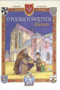 Pamiątka I Komunii Świętej. O polskich świętych dzieciom - okładka książki