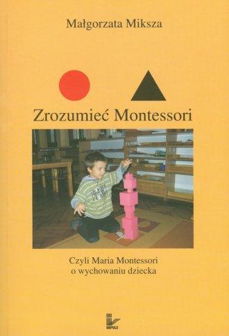 Zrozumieć Montessori - okładka książki