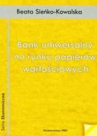 Bank uniwersalny na rynku papierów wartościowych - okładka książki