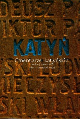 Katyń. Cmentarze katyńskie - okładka książki