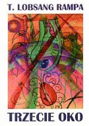 Trzecie oko. Bestsellerowa autobiografia - okładka książki