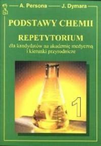 Podstawy chemii. Tom 1. Repetytorium dla kandydatów na akademię medyczną i kierunki przyrodnicze - okładka książki