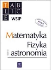 Tablice WSiP. Matematyka. Fizyka i astronomia - okładka książki