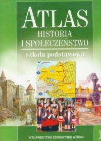 Atlas. Historia i społeczeństwo. Szkoła podstawowa - okładka książki