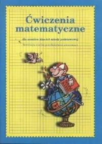 Ćwiczenia matematyczne. Klasa 4-5. Szkoła podstawowa - okładka podręcznika