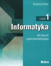 Informatyka cz. 1. Liceum ogólnokształcące - okładka podręcznika