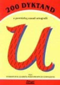 200 dyktand z powtórką zasad ortografii - okładka książki