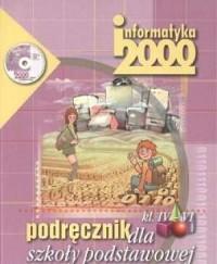 Informatyka 2000. Klasa 4-6. Szkoła podstawowa. Podręcznik (+ CD) - okładka podręcznika