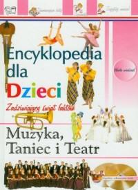 Encyklopedia. Muzyka, taniec i teatr - okładka książki