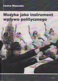 Muzyka jako instrument wpływu politycznego - okładka książki